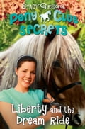 Liberty and the Dream Ride (Pony Club Secrets, Book 11) 5516fb61-59a4-4c24-8e0d-c85c4e04cf59
