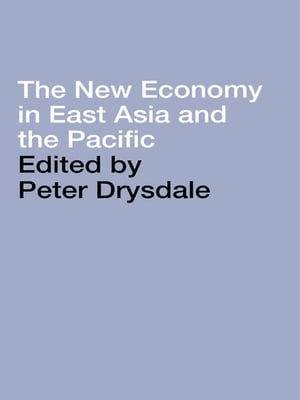 The New Economy in East Asia and the Pacific