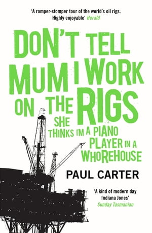 Don't Tell Mum I Work on the Rigs (She Thinks I'm a Piano Player in a Whorehouse)