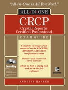 CRCP Crystal Reports Certified Professional All-in-One by Annette Harper