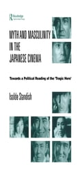 Myth and Masculinity in the Japanese Cinema 130e51fa-9320-4a89-b8aa-0f106a96ebef