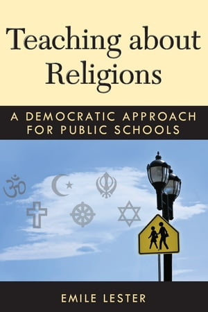 Teaching about Religions A Democratic Approach for Public Schools