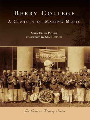 Berry College A Century of Making Music