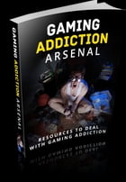 Gaming Addiction Arsenal by Anonymous