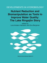 Nutrient Reduction and Biomanipulation as Tools to Improve Water Quality: The Lake Ringsjön Story