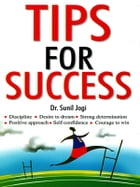 Tips for Success by Dr. Sunil Jogi