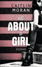 All About a Girl: Roman by Caitlin Moran