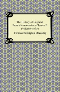 The History of England, From the Accession of James II (Volume 4 of 5)
