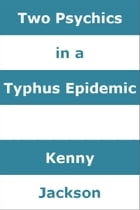 Two Psychics in a Typhus Epidemic