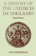 A History of the Church in England by J R H Moorman