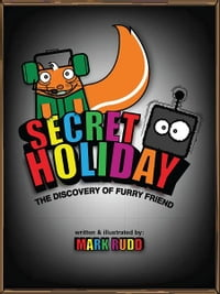 Secret Holiday: The Discovery of Furry Friend