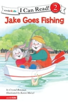 Jake Goes Fishing: Biblical Values by Crystal Bowman