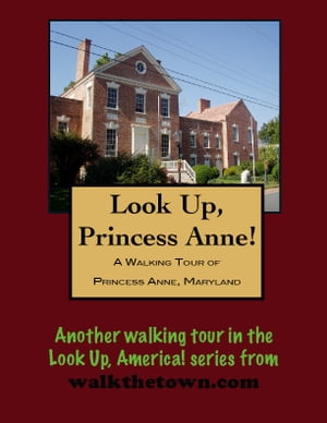 A Walking Tour of Princess Anne, Maryland