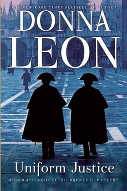 Book Uniform Justice: A Commissario Brunetti Novel by Donna Leon