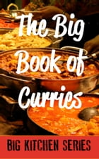 The Big Book of Curries by Big Kitchen Series