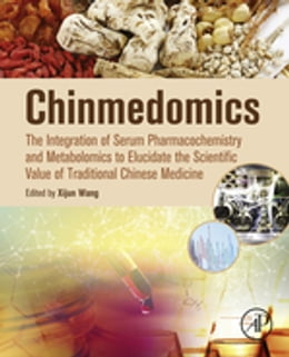 Book Chinmedomics: The Integration of Serum Pharmacochemistry and Metabolomics to Elucidate the… by Xijun Wang