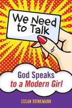We Need to Talk: God Speaks to a Modern Girl by Susan Brinkmann, OCDS