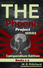 The Phoenix Project Series: Books 1-3: The Phoenix Project, The Reformation, and Revelation