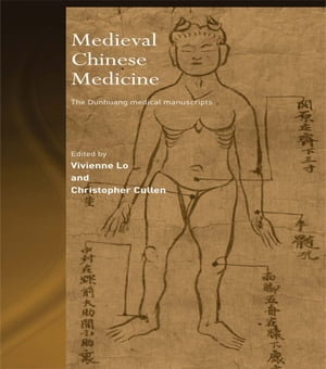 Medieval Chinese Medicine The Dunhuang Medical Manuscripts