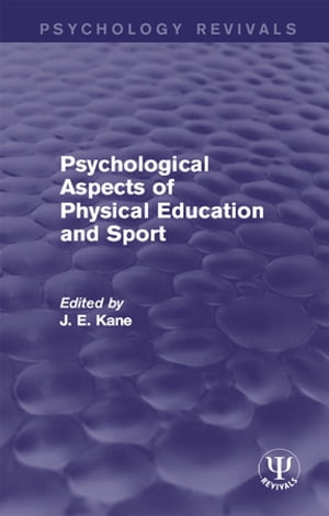 Psychological Aspects of Physical Education and Sport