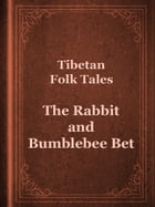 The Rabbit and Bumblebee Bet by Tibetan Folk Tales