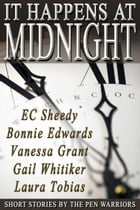It Happens at Midnight: A Pen Warriors Anthology, #1 by The Pen Warriors