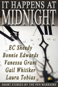It Happens at Midnight: A Pen Warriors Anthology, #1