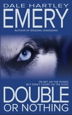 Double or Nothing by Dale Hartley Emery