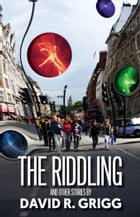 The Riddling and Other Stories by David R. Grigg