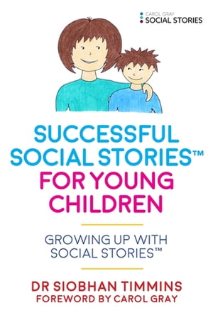 Successful Social Stories? for Young Children with Autism Growing Up with Social Stories?