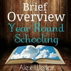 Brief Overview: Year Round Schooling by Alex Wellar
