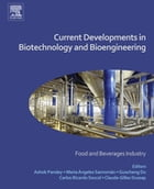 Current Developments in Biotechnology and Bioengineering: Food and Beverages Industry