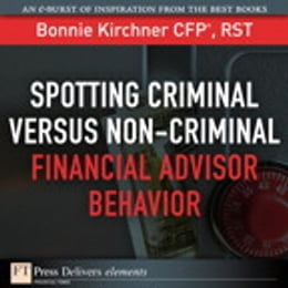 Book Spotting Criminal Versus Non-Criminal Financial Advisor Behavior by Bonnie Kirchner