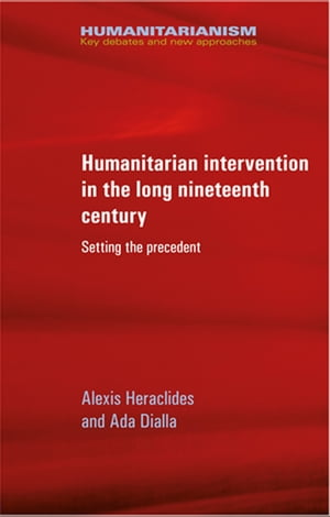 Humanitarian intervention in the long nineteenth century Setting the precedent