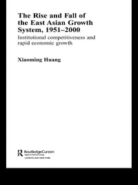 The Rise and Fall of the East Asian Growth System, 1951-2000: Institutional Competitiveness and…