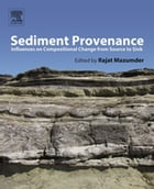 Sediment Provenance: Influences on Compositional Change from Source to Sink by Rajat Mazumder