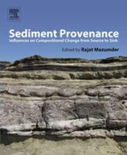 Book Sediment Provenance: Influences on Compositional Change from Source to Sink by Rajat Mazumder