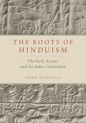 The Roots of Hinduism The Early Aryans and the Indus Civilization
