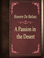 A Passion in the Desert by Honore De Balzac