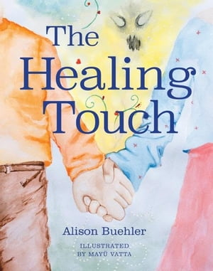 The Healing Touch by Alison Buehler