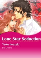 Lone Star Seduction (Harlequin Comics): Harlequin Comics by Day Leclaire