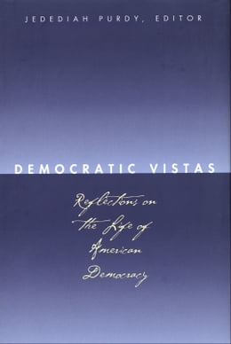 Book Democratic Vistas: Reflections on the Life of American Democracy by Cynthia Farrar