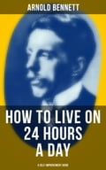 9788027231201 - Arnold Bennett: HOW TO LIVE ON 24 HOURS A DAY (A Self-Improvement Guide) - Kniha