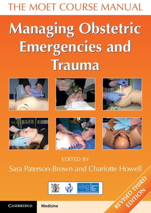 Managing Obstetric Emergencies and Trauma The MOET Course Manual