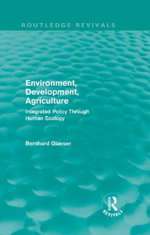 Environment,  Development,  Agriculture Integrated Policy Through Human Ecology