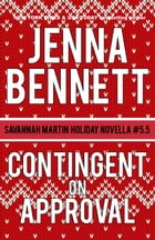 Contingent on Approval: Savannah Martin Christmas Novella #5.5 by Jenna Bennett