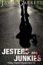 Jesters and Junkies - Book 1