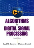 C++ Algorithms for Digital Signal Processing by Paul Embree