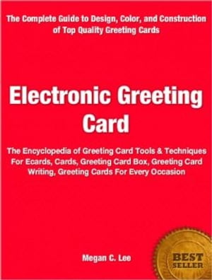 Electronic Greeting Card The Encyclopedia of Greeting Card Tools & Techniques For Ecards,  Cards,  Greeting Card Box,  Greeting Card Writing,  Greeting Ca