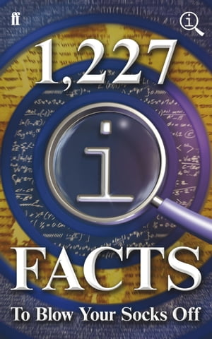 1, 227 QI Facts To Blow Your Socks Off Fixed Format Layout